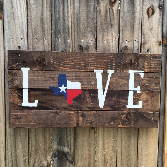 Wooden Texas Recycled Pallet Sign By Rusticrestyle On Etsy: Texas Flag Love Pallet Sign Recycled Wood Pallet Sign Texas