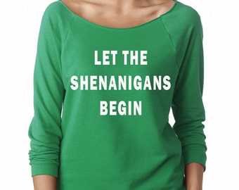 Let the Shenanigans Begin Funny St. Patricks Day Green Slouchy Oversized Sweatshirt St. Patty's Day Drinking Shirt
