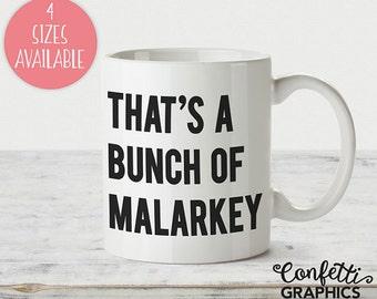 That's a Bunch of Malarkey Mug, Coffee Mug, Hillary Clinton, Joe Biden, 2016, Election, Latte Mug, DNC, Democrat, Political, Funny