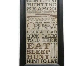 Hunting Season, Hunting Sign, Cabin Decor, Live to Hunt, Art Print, Wall Hanging, Handmade, 21X12, Custom Wood Frame, Made in the USA