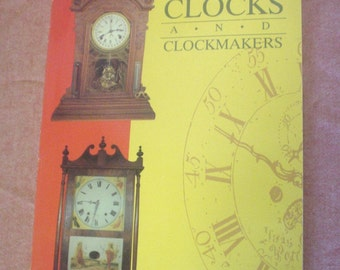 Vintage American Clocks and Clockmakers Robert Harriett Swedberg 1989 Old Timers Classics Wall Shelf Novelty Clocks 0870695258 EC BIN