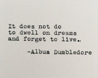 Harry Potter Dreams Quote (Albus Dumbledore) Typed on Typewriter - 4x6 White Cardstock