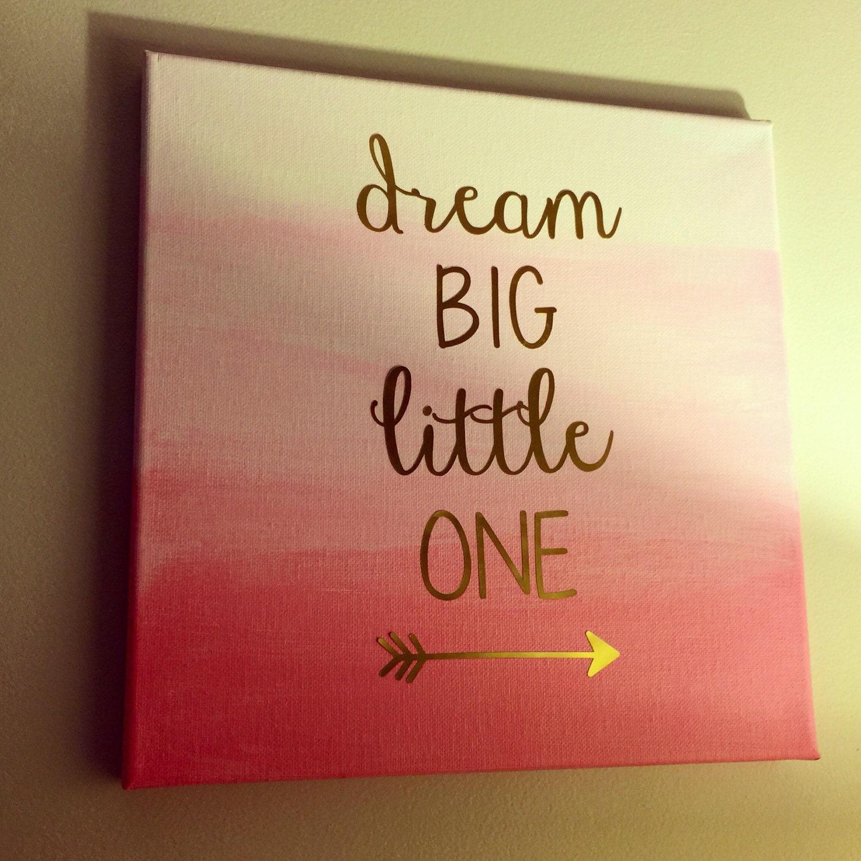 Canvas Ideas For Littles: Dream Big Little One Painted Canvas By EllenTeresaCreations