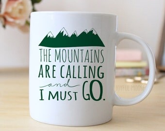 The Mountains are Calling Mug - The Mountains are Calling and I must Go Coffee Mug - Mountain Gift
