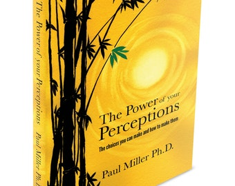 The Power of your Perceptions