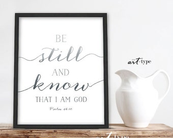 Scripture Art Print, Be Still and know I am God INSTANT DOWNLOAD 8x10 Printable, Inspirational Quotes, Psalm 46:10, Wisdom Quote Print, Grey