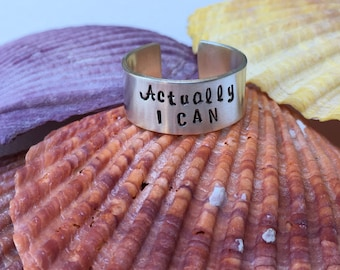 Actually I Can - Sterling Silver Adjustable Ring, Hand Stamped Ring, Mantra Ring, Wrap Ring, Grad Gift, Inspiration Ring, Gift for her