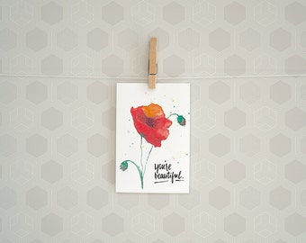 4x6 Greeting Card - you're beautiful Poppy watercolor art