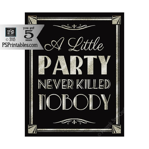 printable a little party never killed nobody art deco great gatsby 1920 39 s wedding instant. Black Bedroom Furniture Sets. Home Design Ideas