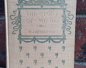 """1907 """"The Story of Music"""" by W.J. Henderson"""