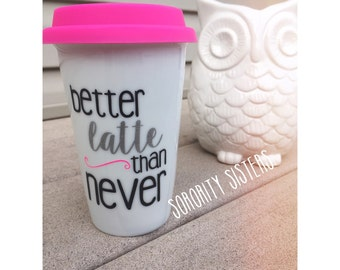"""better """"latte"""" than never - travel coffee mug w/ pink silicone lid"""