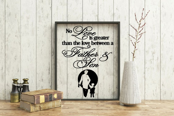 Framed Father and Son Quote, No Love is greater than the love between a Father and Son, Home Quote, Daddy, Father's day gift