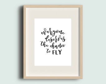 INSTANT DOWNLOAD // Wicked the Musical line quote // Everyone Deserves the Chance to Fly // 8x10 Printable Art inspired by handlettered art
