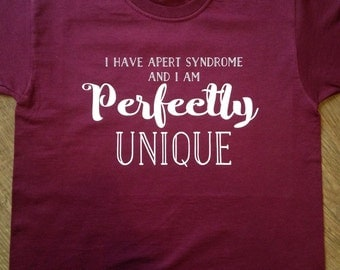 I have Apert Syndrome and I'm Perfectly Unique Children's T-shirt