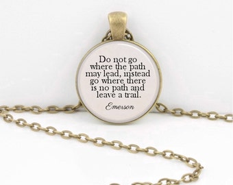"Emerson ""Do not go where the path may lead..."" Necklace or Key Ring"