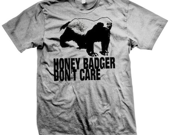 New Custom Honey Badger Dont Care Funny Mens T-Shirt Screen Printed T-Shirt Tee Shirt Mens Ladies Womens Youth Kids
