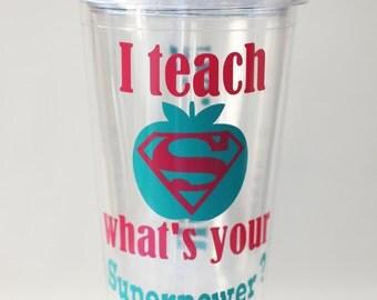 Teacher Gifts, Gift for Teacher, I teach what's your superpower?  Personalized teacher tumbler,  Teacher Appreciation Gift