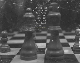"Chess Motivational Poster 06 ""...The pawn and the king go back into the same box..."" Original Art Print - Photo Gift Motivation Quote"