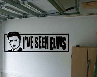 I've Seen Elvis Wall Decal - sp3 (251)