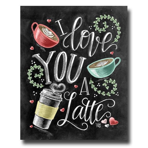 I Love You I Love You A Latte Coffee Sign Latte Art Chalk