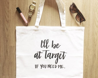 I'll be at Target - White Canvas Tote
