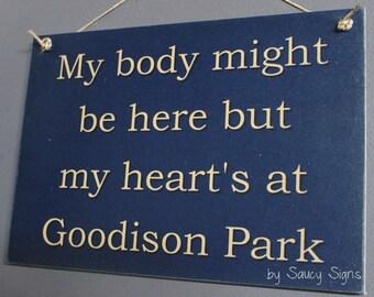 Body Goodison Park Everton EPL Football Soccer Sign