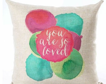 You Are So Loved - Pillow Cover