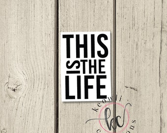 This Is the Life Vinyl Decal