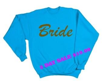 Bride pullover Oversized slouchy Sweatshirt- Aqua sweatshirt with Gold Writing