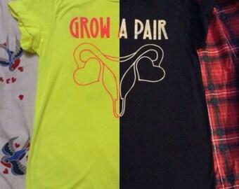 Grow a pair T