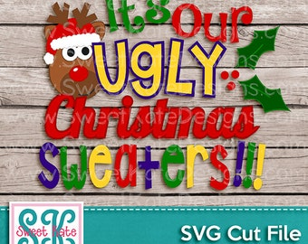 It's Our Ugly Christmas Sweaters SVG JPG PNG {Scrapbook Die Cut Heat Transfer Vinyl Cut} Cricut svg Silhouette svg Instant Download