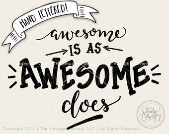 Awesome SVG Cut File, Awesome Is As Awesome Does SVG, Hand Lettered Silhouette, Cricut Calligraphy Cutting File, Awesome DIY Tee Design