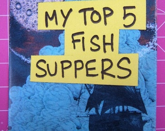 My Top 5 Fish Suppers - a foodie mini zine