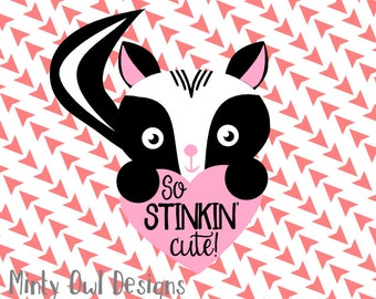 Cricut SVG - So Stinkin' Cute Skunk with Heart Layered SVG - Too Cute - Adorable - Baby Gift - Toddler Gift - Silhouette - Cutting Files