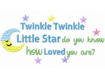 Twinkle, Twinkle Little Star...Baby Quotes...Quotes/Sayings...Machine Embroidery DESIGN NO. 457