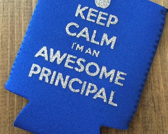 Keep Calm Im an awesome principal can cooler| Principal gift| teacher appreciation gift| End of the year teacher gift