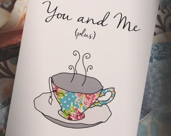 Funny card - You and me plus a cup of tea -  Let's talk some sh*t.