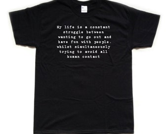 My life is a constant struggle - screen printed T Shirt