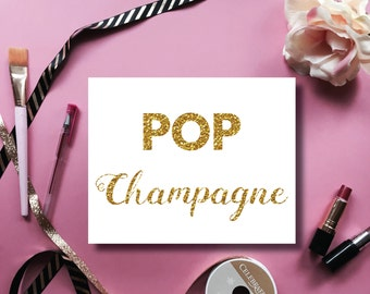 Pop Champagne, Sign, Beverage Cart decor, bachelorette party decor, new years decor, printable sign, digital download, 8x10