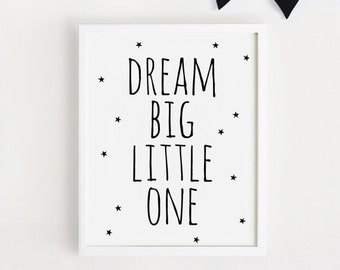 Dream Big Little one Printable Quotes Poster Sign Black and White Simple Word Cute Nursery Wall art Decor 8x10, 40x50 INSTANT DOWNLOAD