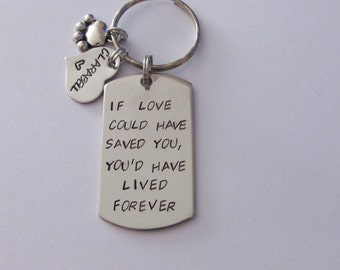 Dog Keychain, Dog Tags, Hand Stamped Tag, Memorial Key Chain, If love could save, Unique Keychain, Dog Memorial, Totally Customizable