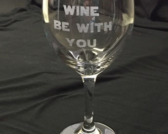 Etched Star Wars May the Wine be with You wine glass