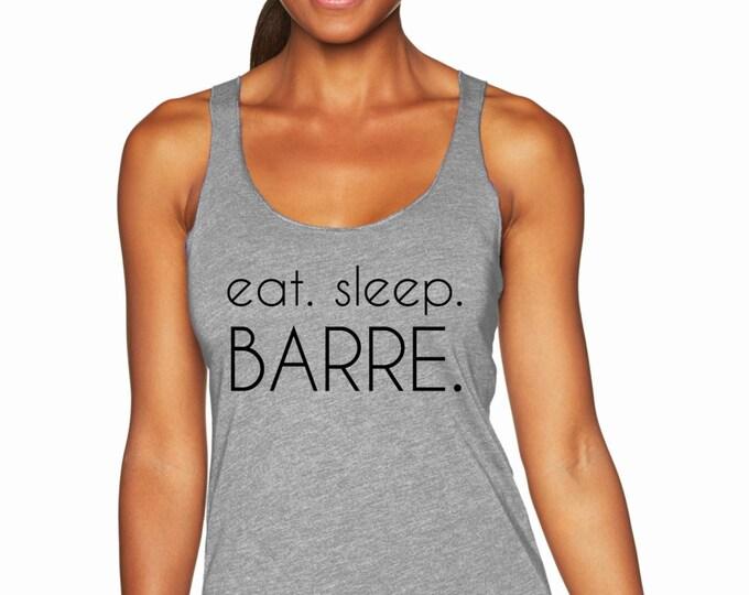 Eat. Sleep. Barre. Racerback Tank Top