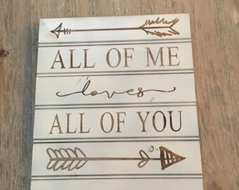 All of Me Loves All of You RusticWood Sign