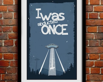 UFO - Spacecraft Poster, I Was Abducted Once Poster