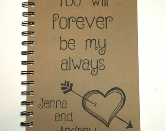 Valentines Day Gift, You will forever be my Always, Journal, Notebook, Personalized Valentine, Custom Valentine, Boyfriend, Girlfriend, Gift