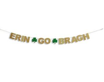 ERIN GO BRAGH Banner, St Patricks Day Banner, St Patricks Day decoration, Irish banner