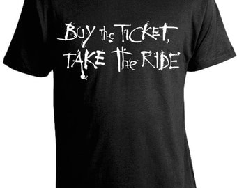 Hunter S. Thompson Shirts - Buy the Ticket Take the Ride T-Shirt - Fear and Loathing in Las Vegas Tees