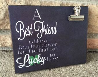 A Friend Is Like A Four Leaf Clover, Hard To Find But Lucky To Have, Best Friend Gift, Gift For Her, Special Gift, Bridesmaid Gift