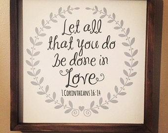 Let all that you do be done in love // Corinthians 16:14 // READY TO SHIP